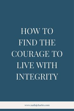 How to Find the Courage to Live with Integrity | Nadia J Charles | Clinical Hypnotherapist & Life Coach