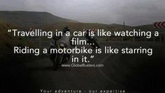 In other words: Holidays with the car start upon arrival at destination. Holidays with the motorbike start as soon as you sit down on the saddle !