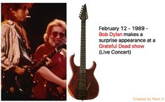 February 12 - 1989 - Bob Dylan makes a surprise appearance at a Grateful Dead show (Live Concert)