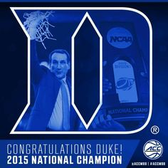 CONGRATULATIONS DUKE!! 2015 National Champion