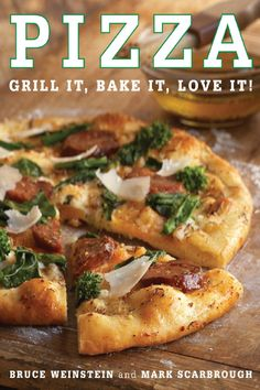 Pizza grill it bake it love it - Bruce Weinstein and Mark Scarbrough by javier mueses