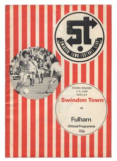 Swindon T 7 Bromley 0 in Nov 1976 at the County Ground. The programme cover for the FA Cup Round clash. Football Design, Football Program, First Round, Fulham, Fa Cup, Replay, Programming, 1970s, Robins