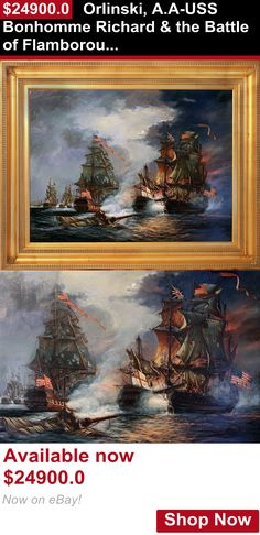Painting art: Orlinski, A.A-Uss Bonhomme Richard And The Battle Of Flamborough Head Oil Painting BUY IT NOW ONLY: $24900.0
