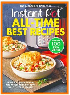 Instant Pot All-Time Best Recipes: More Than 100 Easy Dishes - Food Cookbook Recipes, New Recipes, Healthy Recipes, Delicious Recipes, Easy Recipes, Cheap Recipes, Cheap Meals, Light Recipes, Amazing Recipes