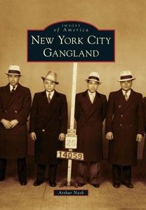 "New York City Gangland (Images of America) $21.99. This book offers an unparalleled collection of rarely circulated images, many appearing courtesy of exclusive law enforcement sources, in addition to the private albums of indigenous racketeering figures such as Charles ""Lucky"" Luciano, Al ""Scarface"" Capone, Joe ""The Boss"" Masseria, ""Crazy"" Joe Gallo, and John Gotti. Paperback."