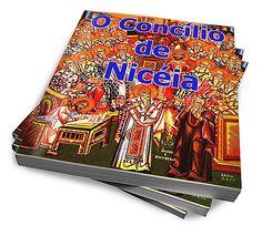 O Concílio De Nicéia :: Serginho-sucesso