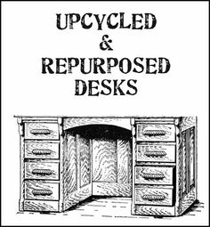 Ideas for upcycling and repurposing desks
