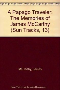 73 best native american history images on pinterest native a papago traveler the memories of james mccarthy sun tracks by james mccarthy free booksscience fandeluxe Image collections