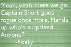 Foaly has some of the funniest lines :)