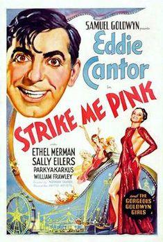 Strike Me Pink starring Eddie Cantor, Ethel Merman. Pink Movies, Pink Film, Ethel Merman, William Frawley, Samuel Goldwyn, Silent Film, Film Posters, Vintage Movies, Classic Movies