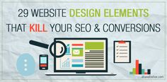 29 Website Design Elements That Kill Your SEO And Conversions