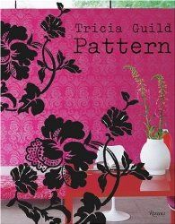 Pattern: Tricia Guild -Favorite Interior Design Books - Living With Color Designs