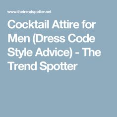 c3831912f4d What is Cocktail Attire   How to Dress for The Event - The Trend Spotter