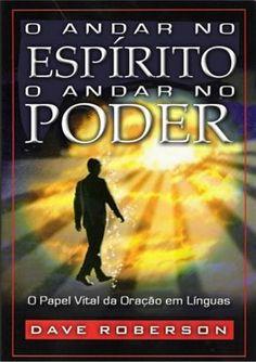 O andar-no-espirito-andar-no-poder-dave-roberson-111117101924-phpapp02 Free Books, Good Books, My Books, Emerson, Jesus Book, Forever Book, Fails, Author, Reading