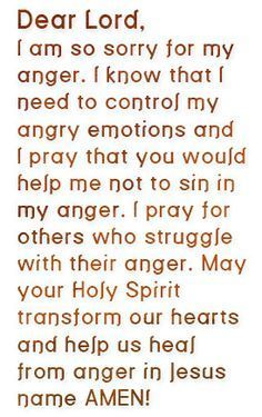 Prayer Of The Day – Controlling Anger --- Dear Lord, I am so sorry for my anger. I know that it is sin when I take out my anger on my husband in a negative way. Please help me to have self-control when it comes to anger. I realize that anger is an emotion Prayer For The Day, My Prayer, Healing Prayer, Forgiveness Prayer, Marriage Prayer, Bible Quotes, Bible Verses, Scriptures, Anger Quotes
