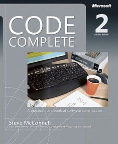 Code Complete: A Practical Handbook of Software Construction, Second Edition by Steve McConnell