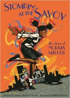 Stompin' at the Savoy: The Story of Norma Miller: Alan Govenar, Martin French: 9780763622442