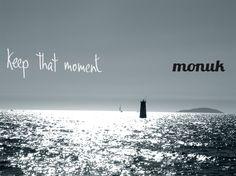 Monuk. Keep that moment
