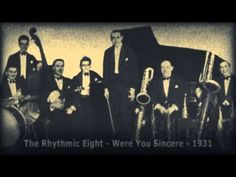 The Rhythmic Eight - Were You Sincere (1931)