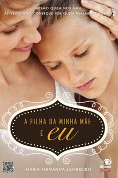 Download A Filha da Minha Mãe e Eu - Maria Fernanda Guerreiro -epub-mobi-e-pdf