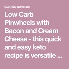 Low Carb Pinwheels with Bacon and Cream Cheese - this quick and easy keto recipe is versatile and is great as an appetizer or as a snack. Free Keto Recipes, Low Carb Recipes, Diet Recipes, Recipies, Easy Snacks, Keto Snacks, Ketosis Diet, Ketogenic Diet, Keto For Beginners