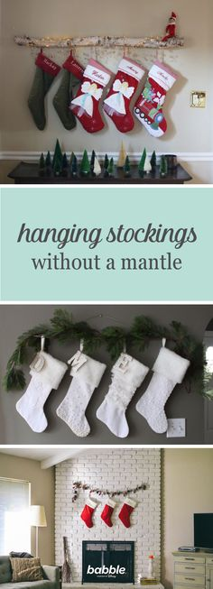 Get creative when hanging your stockings if your home is missing a fireplace. You don't need a mantle when you can tie ribbons on your curtain rod or on the railing with some garland.