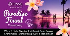 Enter for your chance to win a 5 Night Stay for 2 Oasis Hotels & Resorts!  #OasisParadiseFound #Giveaway