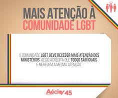 Mais atenção à comunidade LGBT: A comunidade LGBT deve receber mais atenção dos ministérios. Aécio acredita que todos são iguais e merecem a mesma atenção.