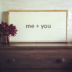 Me+you ...rustic wood sign from Maebels on etsy...$38