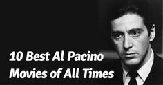 10-Best-Al-Pacino-Movies-of-All-Times Film Movie, Movies, Al Pacino, All About Time, Cartoons, Times, Movie, Cartoon, Films