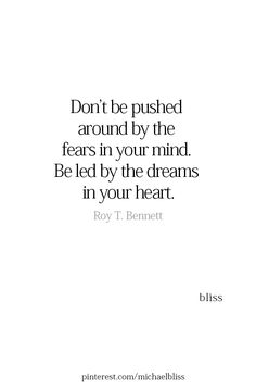 Take your heart + mind with you. Practicality and caution over fear. Dream it, plan it, do it. Great Quotes, Quotes To Live By, Me Quotes, Motivational Quotes, Inspirational Quotes, Daily Quotes, Note To Self, Positive Quotes, Positive Motivation