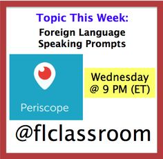 Join me on Periscope (@flclassrom) on Wednesday at 9 PM (ET) for a discussion of Foreign Language Speaking Prompts.
