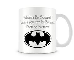 Valentines Day Printed Mug Always Be Yourself Unless You Can Be Batman. Then Be Batman * Unbelievable offers are coming! : Free Home and Kitchen