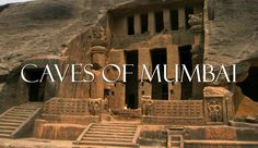 Here's What No One Tells You About Caves Of Mumbai !!!