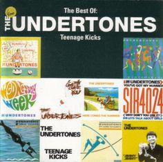 """The Undertones - """"Teenage Kicks: The Best Of. The Undertones, Kicks, Good Things"""