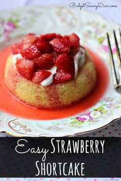 The perfect dessert for Spring and Summer - simple and perfect. Kids can make this dessert - Easy Strawberry Shortcake Recipe budgetsavvydiva.com