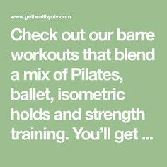 Check out our barre workouts that blend a mix of Pilates, ballet, isometric holds and strength training. You'll get a hard-core workout in just 20 minutes!