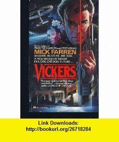 Vickers (9780441862900) Mick Farren , ISBN-10: 044186290X  , ISBN-13: 978-0441862900 ,  , tutorials , pdf , ebook , torrent , downloads , rapidshare , filesonic , hotfile , megaupload , fileserve