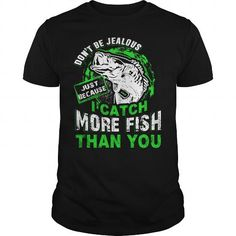 Awesome Tee I CATCH MORE FISH THAN YOU T-Shirts