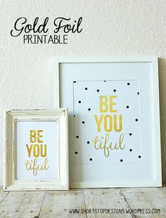 Be You-tiful. Gorgeous Gold print. Free printable
