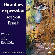 How to use expression to set you free, connect to others, and heal your life through being creative - for anyone with a story to tell!