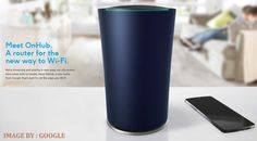 Google OnHub : A Wireless Router for the new way to Wi-Fi