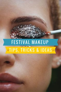 Eyeshadow Glitter. Want a beautiful festival look for this summer? Here's our best makeup tips, tricks and products.