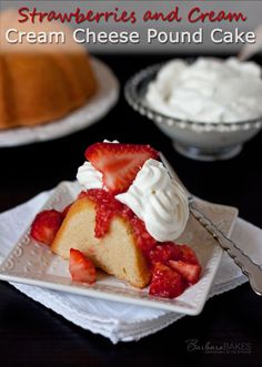 Strawberries and Cream Cream Cheese Pound Cake.