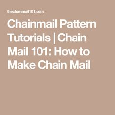 Chainmail Pattern Tutorials | Chain Mail 101: How to Make Chain Mail