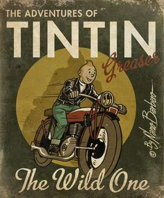 Tintin Greaser by Nano Barbero Motorcycle Posters, Motorcycle Art, Vintage Advertisements, Vintage Ads, Comic Art, Comic Books, Ligne Claire, Retro Poster, Greaser