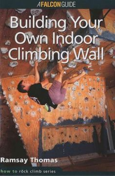 A primer that provides strategy and design guidelines for building an imaginative climbing wall at home.