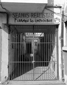 Seamos realistas, pidamos lo imposible