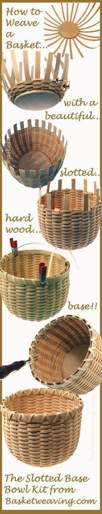 How to Weave a Slotted Base Bowl Basket - a basket with a slotted hardwood base. 1. Insert spokes. 2. Tuck in weavers. 3. Weave sides and shape. 3. Cut and Tuck spoke ends. 4. Add bands. 5. Lash border. Want to learn more? Click here and see a full selection of basket weaving kit for Beginner (like this one) to Advanced. www.basketweaving.com.