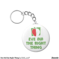 Eve did the right thing. You can buy the keychain on #zazzle: http://www.zazzle.com/eve_did_the_right_thing_keychain-146146834276723149 #atheism #atheist #antireligion #antichristianity
